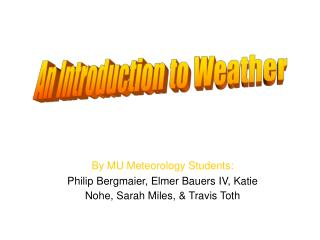 By MU Meteorology Students: