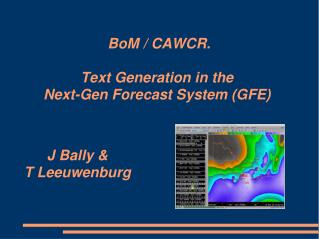 BoM / CAWCR.  Text Generation in the  Next-Gen Forecast System (GFE)