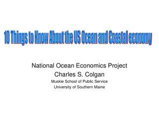 National Ocean Economics Project Charles S. Colgan Muskie School of Public Service