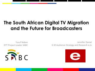 The South African Digital TV Migration and the Future for Broadcasters