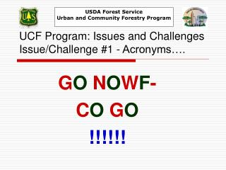 UCF Program: Issues and Challenges Issue/Challenge #1 - Acronyms….