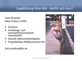 Uppföljning Post-IVA - Varför och Hur?