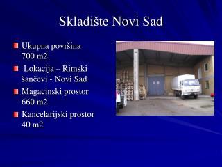 Skladi � te Novi Sad