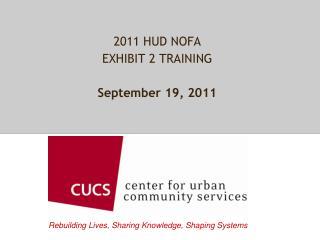 2011 HUD NOFA EXHIBIT 2 TRAINING September 19, 2011