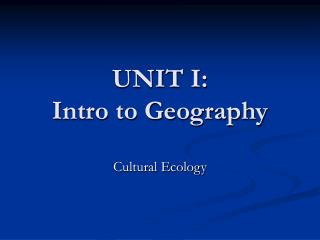 UNIT I: Intro to Geography