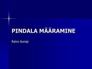 PINDALA MÄÄRAMINE