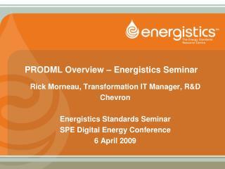 PRODML Overview – Energistics Seminar