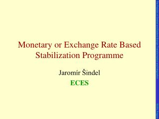 Monetary or Exchange Rate Based Stabilization Programme