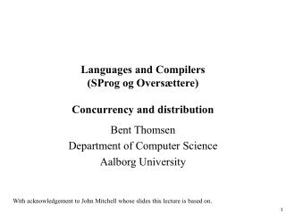 Languages and Compilers SProg og Overs ttere  Concurrency and distribution