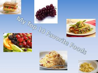 My Top 10 Favorite Foods