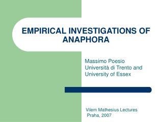 EMPIRICAL INVESTIGATIONS OF ANAPHORA