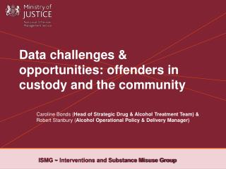 Data challenges  opportunities: offenders in custody and the community
