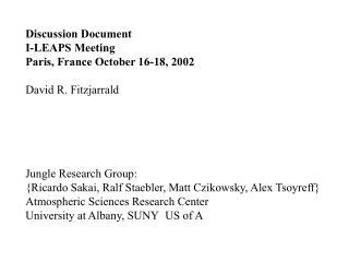 Discussion Document I-LEAPS Meeting Paris, France October 16-18, 2002 David R. Fitzjarrald