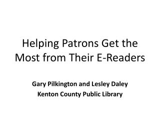 Helping Patrons Get the Most from Their E-Readers
