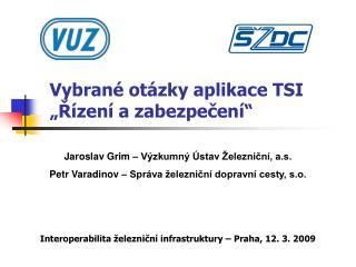 """Vybrané otázky aplikace TSI  """"Řízení a zabezpečení"""""""