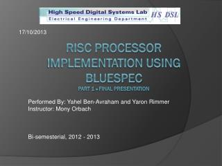 RISC processor implementation using Bluespec part 1 - final presentation