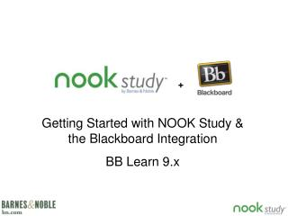 Getting Started with NOOK Study & the Blackboard Integration BB Learn 9.x