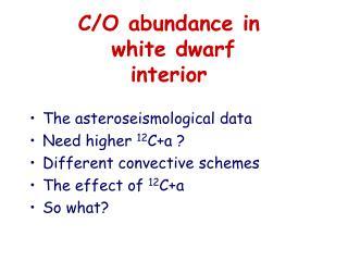 C/O abundance in  white dwarf  interior