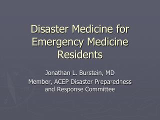 Disaster Medicine for Emergency Medicine Residents