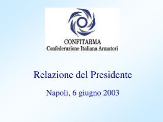 Relazione del Presidente Napoli, 6 giugno 2003