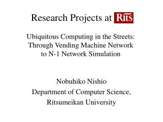 Nobuhiko Nishio Department of Computer Science, Ritsumeikan University