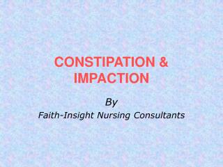 CONSTIPATION & IMPACTION
