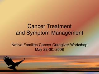 Cancer Treatment  and Symptom Management