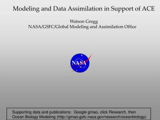 Modeling and Data Assimilation in Support of ACE Watson Gregg