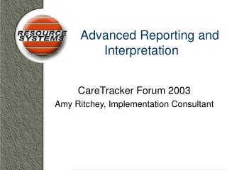 Advanced Reporting and Interpretation