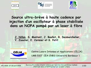 J. Nillon , S. Montant, J. Boullet, R. Desmarchelier,  Y. Zaouter, E. Cormier et S. Petit