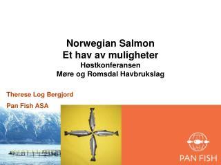 Norwegian Salmon Et hav av muligheter Høstkonferansen Møre og Romsdal Havbrukslag