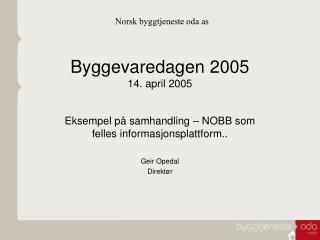 Byggevaredagen 2005 14. april 2005