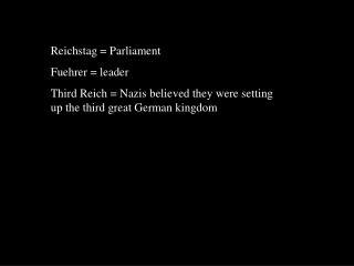 Reichstag = Parliament Fuehrer = leader