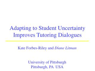 Adapting to Student Uncertainty Improves Tutoring Dialogues