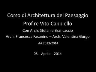 Corso di Architettura del Paesaggio Prof.re  Vito  Cappiello Con Arch. Stefania Brancaccio