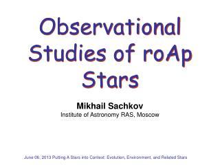 Observational  Studies  of roAp  Stars