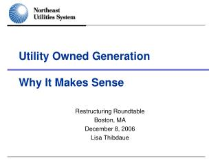 Utility Owned Generation  Why It Makes Sense
