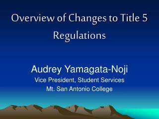 Overview of Changes to Title 5 Regulations