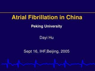 Peking University  Dayi Hu Sept 16, IHF,Beijing, 2005