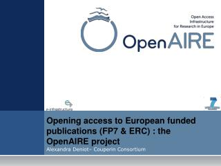 Opening access to European funded publications (FP7 & ERC) : the OpenAIRE project