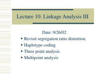 Lecture 10: Linkage Analysis III