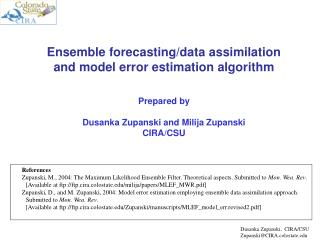 Ensemble forecasting/data assimilation and model error estimation algorithm Prepared by