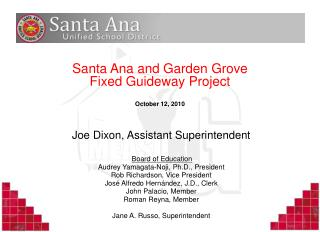 Santa Ana and Garden Grove  Fixed Guideway Project October 12, 2010