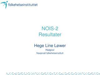NOIS-2 Resultater