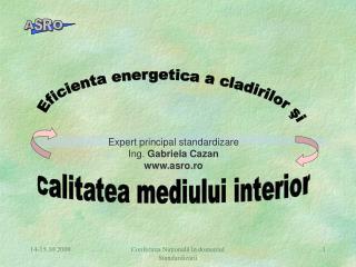 Expert principal standardizare Ing.  Gabriela Cazan asro.ro