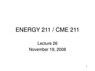 ENERGY 211 / CME 211