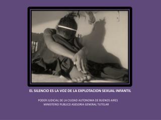 EL SILENCIO ES LA VOZ DE LA EXPLOTACION SEXUAL INFANTIL