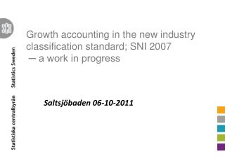 Growth accounting in the new industry classification standard; SNI 2007  ─ a work in progress