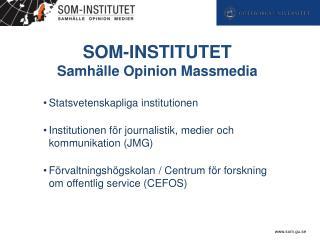 SOM-INSTITUTET Samhälle Opinion Massmedia