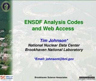 ENSDF Analysis Codes and Web Access  Tim Johnson* National Nuclear Data Center